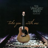 The Angel Band Project: Take You With Me