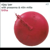 Tirtha/Vijay Iyer: Tirtha [Digipak]