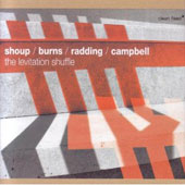 Shoup, Burns, Radding, Campbell/Gust Burns/Wally Shoup: The Levitation Shuffle