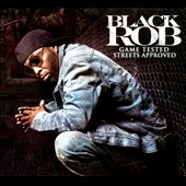 Black Rob: Game Tested Streets Approved [Digipak] *