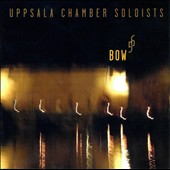 Bow 5 6 / Works for string ensemble by Olofsson, Parmerud, Larsson & Nilsson
