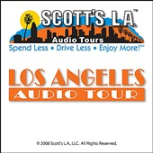 Scott's L.A.: Los Angeles Audio Tour