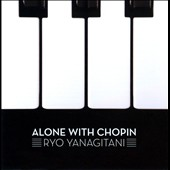 Alone With Chopin / Ryo Yanagitani