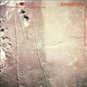 Brian Eno: Apollo: Atmospheres & Soundtracks