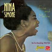 Nina Simone: Fine & Mellow: Her First Recordings 1958-60