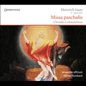 Heinrich Isaac: Missa Paschalis