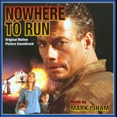 Mark Isham/Ken Kugler: Nowhere to Run [Original Motion Picture Soundtrack]