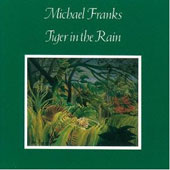 Michael Franks: Tiger in the Rain