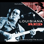 Louisiana Red: Always Played the Blues [Digipak]