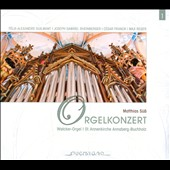 Orgelkonzert - Works by Guilmant, Franck, Theinberger & Reger / Matthias Süess: organ