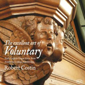 The Excellent Art of Voluntary - Early English Organ Music: Purcell, Handel et al. / Robert Costin, organ