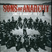 Original Soundtrack: Sons of Anarchy: Songs of Anarchy, Vol. 2 [Original TV Soundtrack]