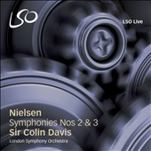 Nielsen: Symphonies Nos. 2 & 3 / Lucy Hall, soprano; Marcus Farnsworth, baritone. Sir Colin Davis