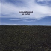 Joshua Black Wilkins: Fair Weather