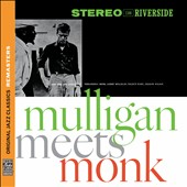 Gerry Mulligan/Thelonious Monk: Mulligan Meets Monk [Remastered]