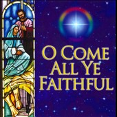 O Come All Ye Faithful: Christmas Classics in arrangements for Orchestra and Chorus
