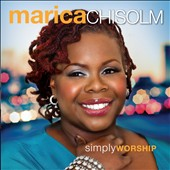 Marica Chisolm: Simply Worship