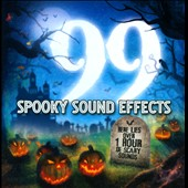Various Artists: 99 Spooky Sound Effects