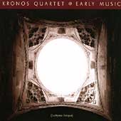 Kronos Quartet: Early Music (Lachrymae Antiquae)