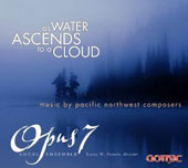As Water Ascends to a Cloud: Music by Pacific NW Composers - Froggét; Asplin, Bergsma, Herbolsheimer, Szymko, Shakarian, Cavit, Hovhaness