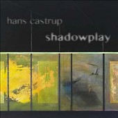 Hans Castrup: Shadowplay [Digipak]