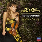 Homecoming: A Scottish Fantasy / Nicola Benedetti, violin with Julie Fowlis, Phil Cunningham & Aly Bain