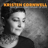 Kristen Cornwell: Duke Ellington's Sound of Love [Digipak]