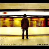 Mingo Fishtrap: On Time [Digipak]