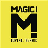 Magic!: Don't Kill the Magic