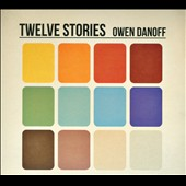 Owen Danoff: Twelve Stories
