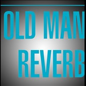 The Jigsaw Seen: Old Man Reverb