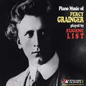 Grainger: Piano Music / Eugene List