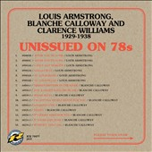 Clarence Williams/Louis Armstrong/Blanche Calloway: Unissued on 78s: Louis Armstrong, Blanche Calloway and Clarence Williams 1929-1938