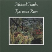 Michael Franks: Tiger in the Rain [Slipcase]