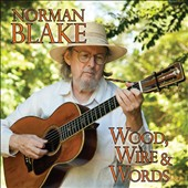 Norman Blake: Wood, Wire & Words *