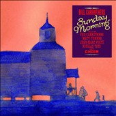Bill Carrothers: Sunday Morning [Digipak]