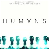 Cristobal Tapia de Veer: Humans [Original TV Soundtrack]