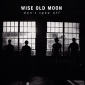 Wise Old Moon: Don't Take Off