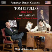 Tom Cipullo (b.1956): After Life; Lori Laitman (b.1955): In Sleep the World is Yours / Ava Pine, Megan Chenovick, Catherine Cook, soprano; Robert Orth, baritone; Music of Remembrance, Stilian Kirov