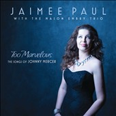 Jaimee Paul/The Mason Embry Trio: Too Marvelous
