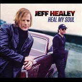 Jeff Healey: Heal My Soul [Digipak]