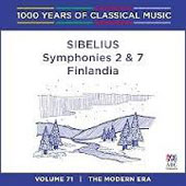 1000 Years of Classical Music, Vol. 71: The Modern Era - Sibelius Symphonies 2 & 7, Finlandia