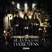 Destructive Tendencies: Slaves to the Darkness