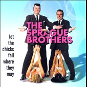 The Sprague Brothers: Let the Chicks Fall Where They May
