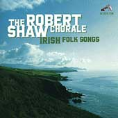 Irish Folk Songs / Robert Shaw Chorale