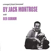Jack Montrose: Arranged/Played/Composed by Jack Montrose