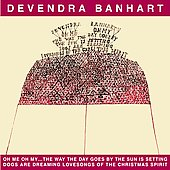 Devendra Banhart: Oh Me Oh My...