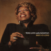 Toni Lynn Washington: Been So Long *