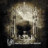 Korn: Take a Look in the Mirror [Clean] [Edited]