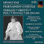 Spontini: Fernando Cortez / Santini, Tebaldi, Penno, et al